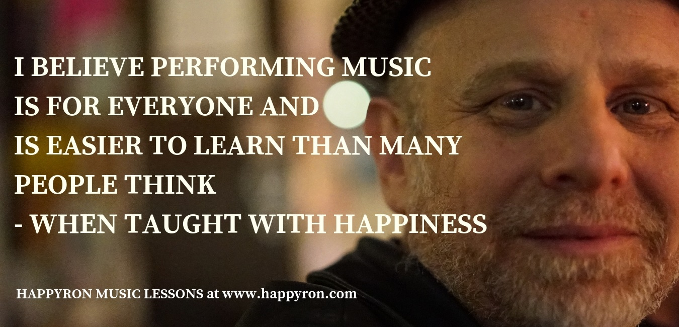 I believe performing music is for everyone and is easier to learn then most people think - when taught with happiness